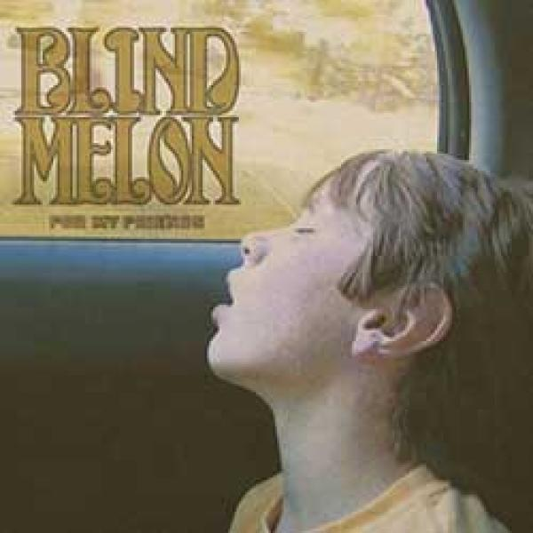 Blind Melon – For My Friends