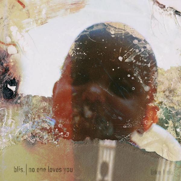 Blis. - No One Loves You