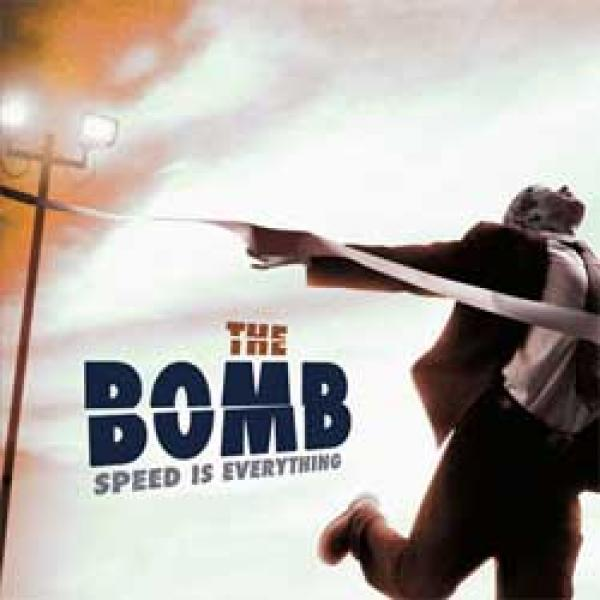 The Bomb – Speed Is Everything