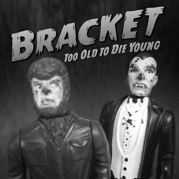 Bracket Too Old To Die Young Punk Rock Theory