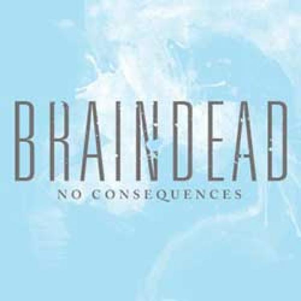 Braindead – No Consequences