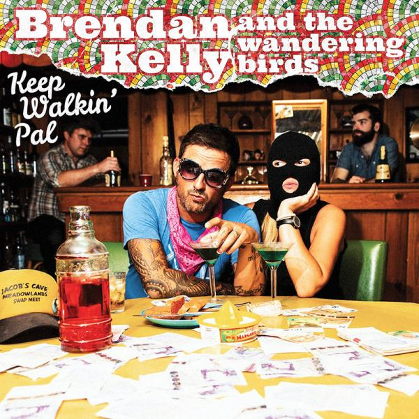 Brendan Kelly and the Wandering Birds Keep Walkin' Pal Punk Rock Theory