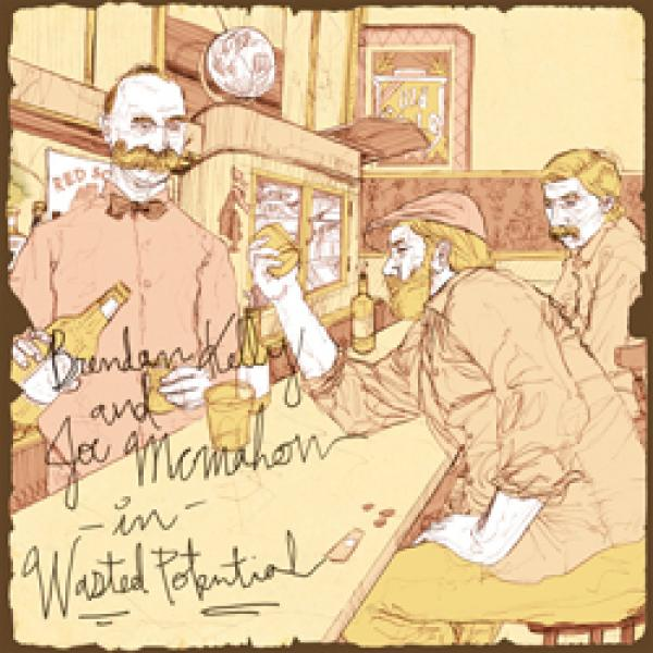 "Brendan Kelly & Joe McMahon – Wasted Potential 12""/digital"