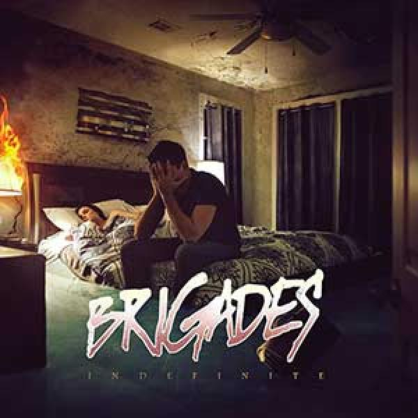 Brigades – Indefinite