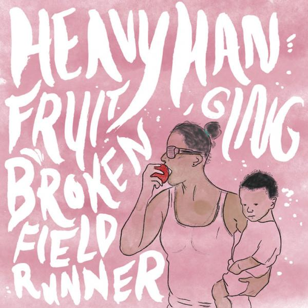Broken Field Runner - Heavy Hanging Fruit