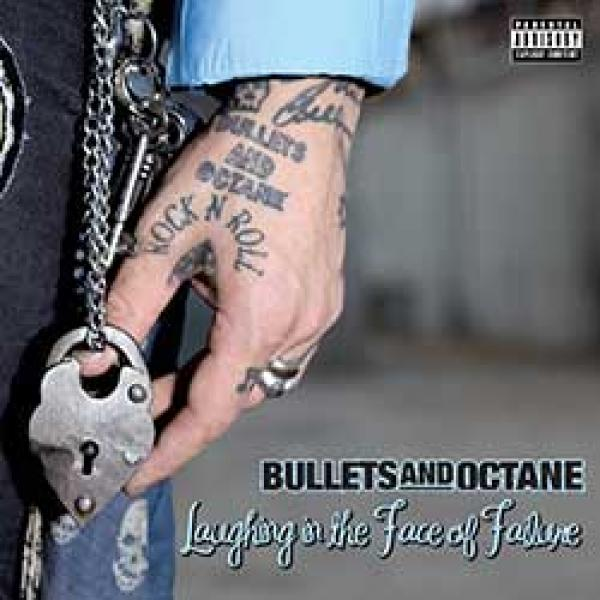 Bullets And Octane – Laughing In The Face Of Failure
