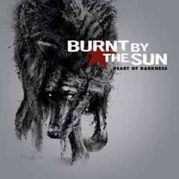 Burnt By The Sun – Heart Of Darkness