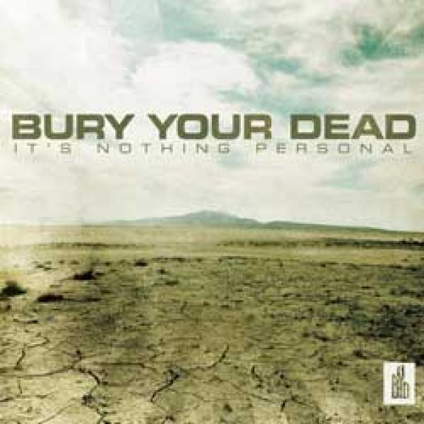 Bury Your Dead – It's Nothing Personal