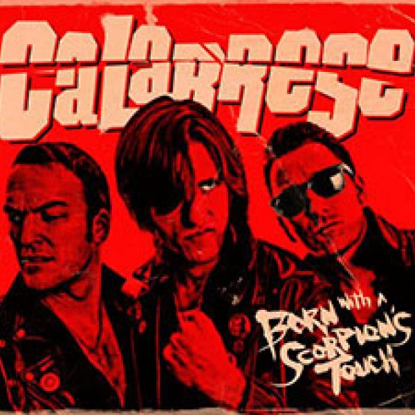 Calabrese – Born With A Scorpion's Touch