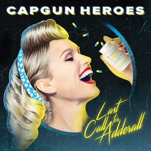 Capgun Heroes Last Call For Adderall Punk Rock Theory