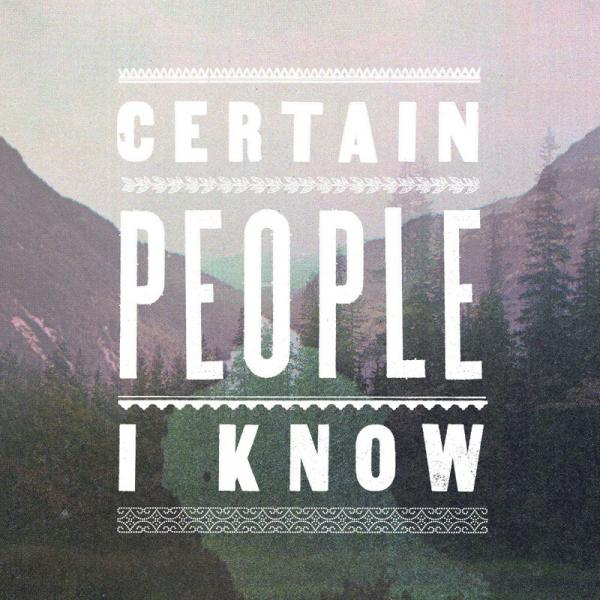Certain People I Know - Certain People I Know