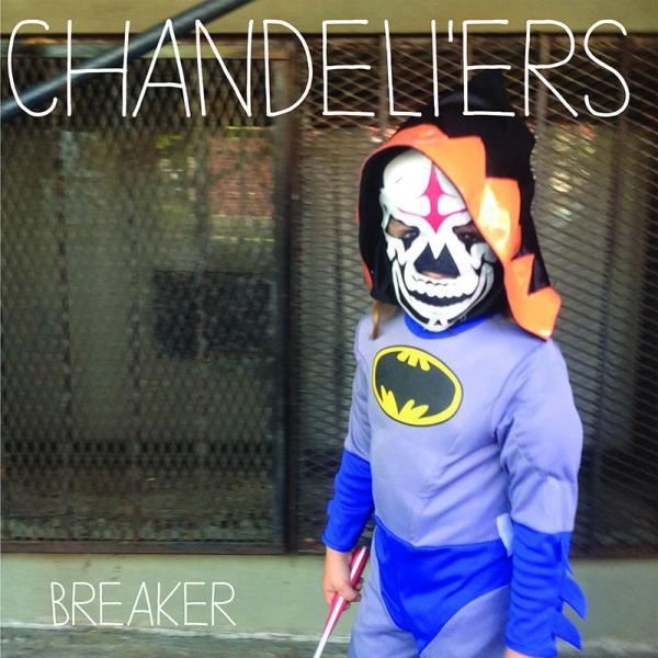 Chandeli'ers - Breaker