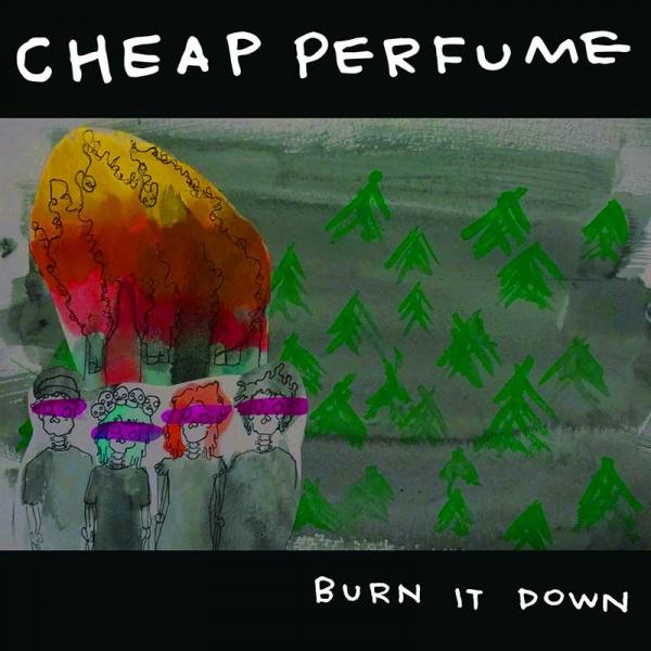 Cheap Perfume Burn It Down Punk Rock Theory