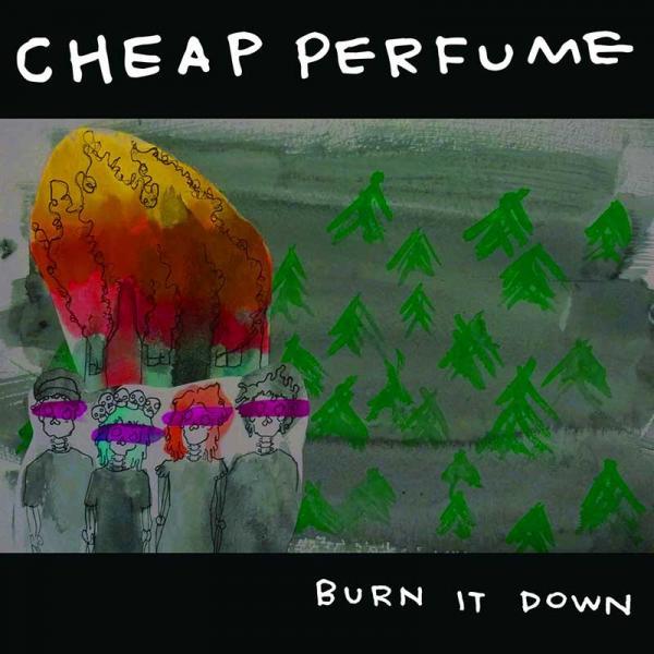 Cheap Perfume Burn It Down Punk Rock Theory