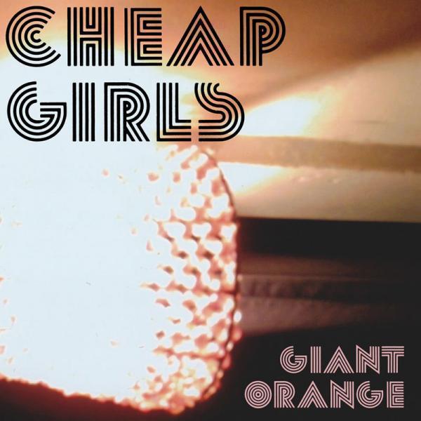 cheap girls - giant orange