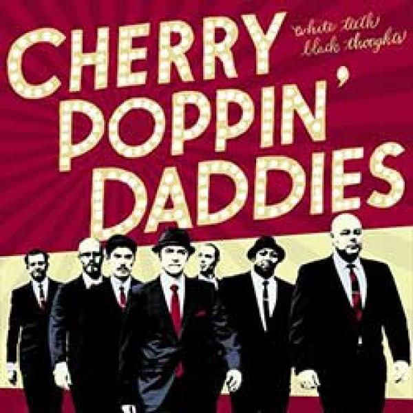 Cherry Poppin' Daddies – White Teeth, Black Thoughts