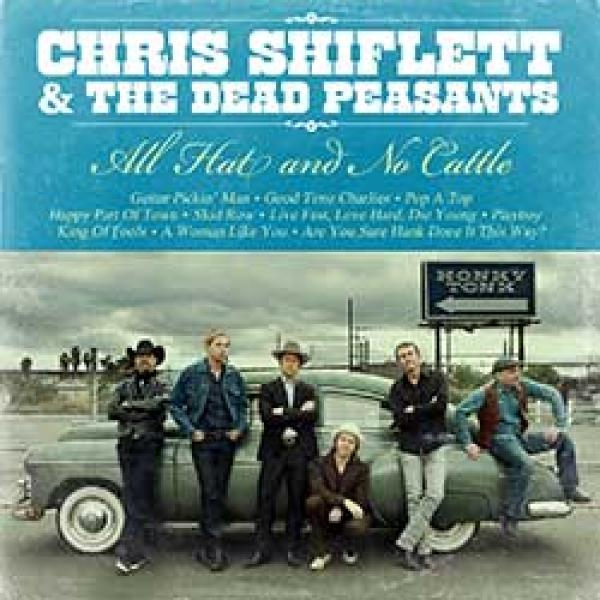 Chris Shiflett & The Dead Peasants All Hats And No Cattle