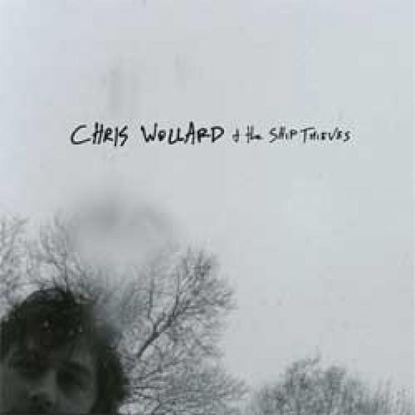 Chris Wollard & The Ship Thieves – S/T