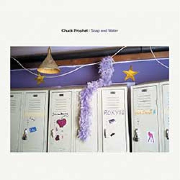 Chuck Prophet – Soap And Water