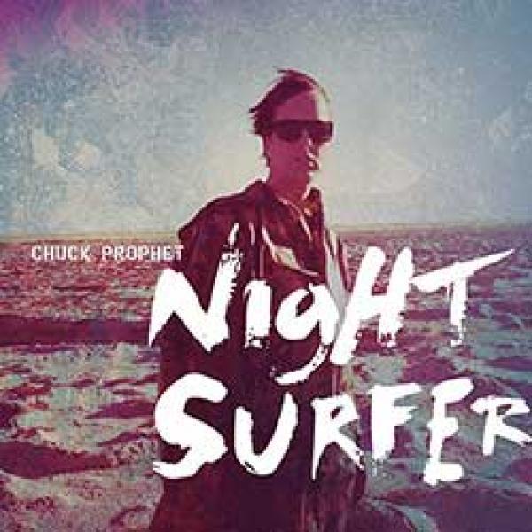 Chuck Prophet – Night Surfer