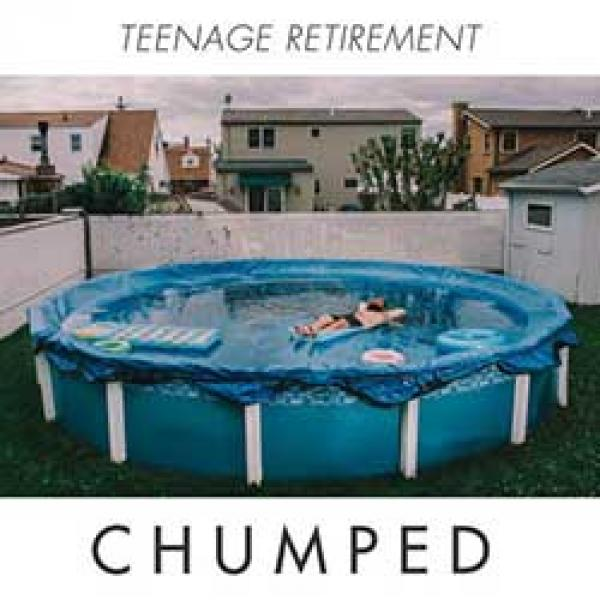 Chumped – Teenage Retirement