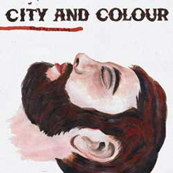City & Colour – Bring Me Your Love
