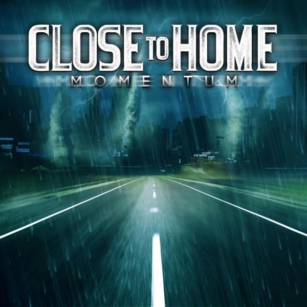 Close To Home - Momentum