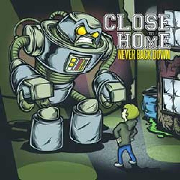Close To Home – Never Back Down