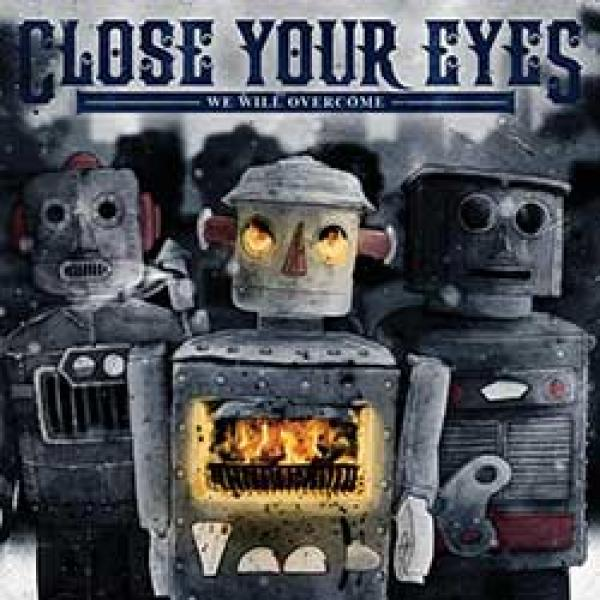 Close Your Eyes – We Will Overcome