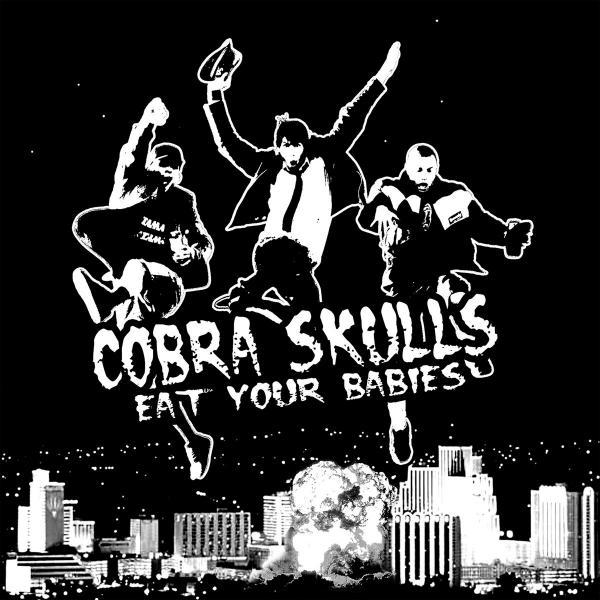 Cobra Skulls Eat Your Babies Punk Rock Theory