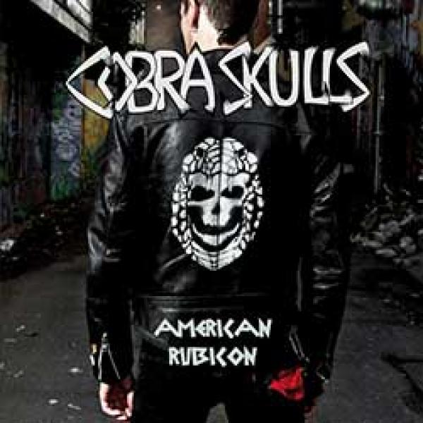 Cobra Skulls – American Rubicon