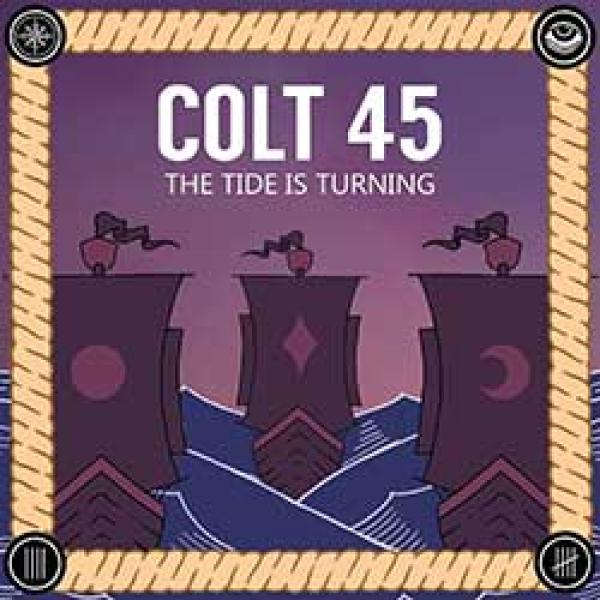 Colt 45 – The Tide Is Turning