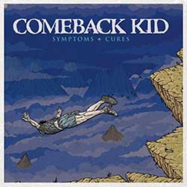 Comeback Kid – Symptoms + Cures