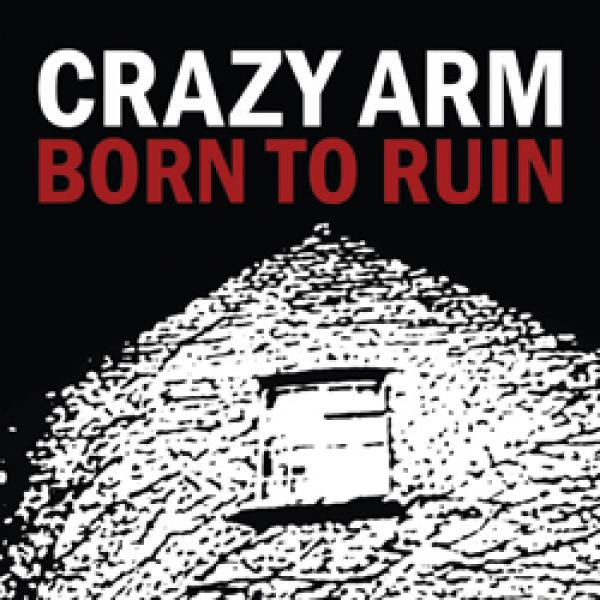 Crazy Arm – Born To Ruin
