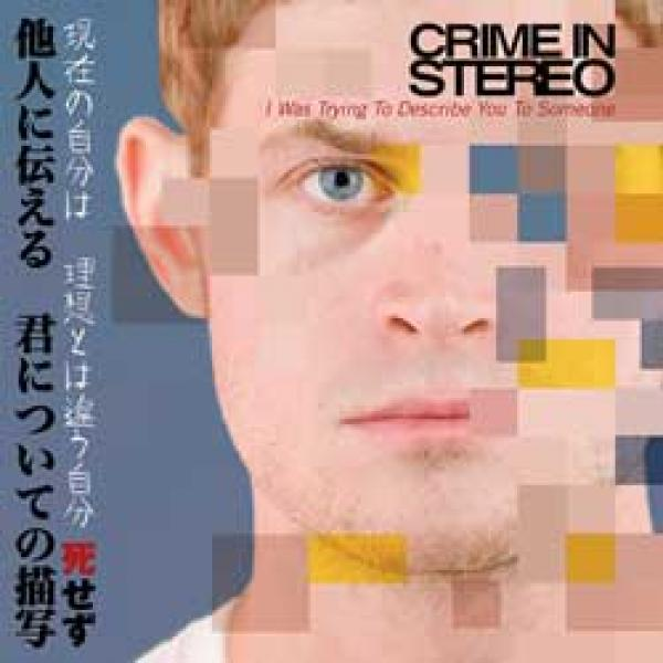 Crime In Stereo – I Was Trying To Describe You To Someone