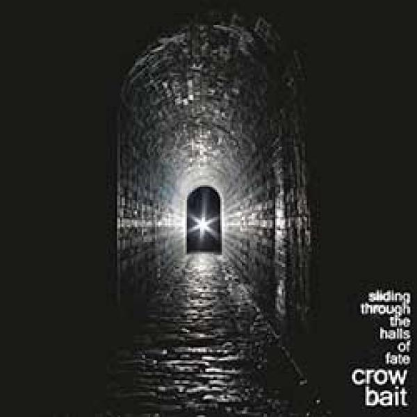 Crow Bait – Sliding Through The Halls Of Fate