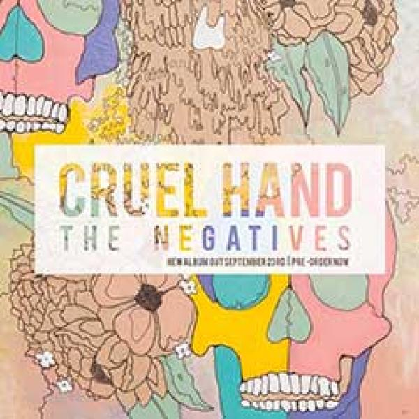 Cruel Hand – The Negatives