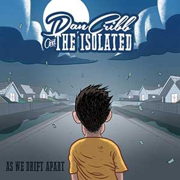Dan Cribb & The Isolated – As We Drift Apart