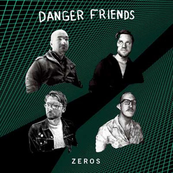 Danger Friends – Zeros