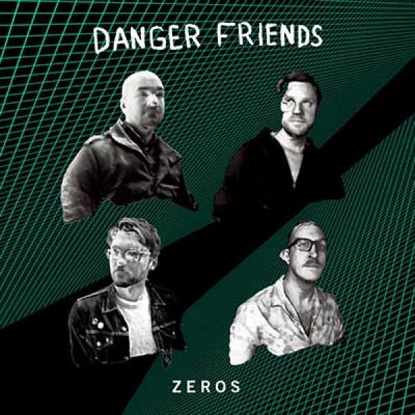 Danger Friends – Zeros
