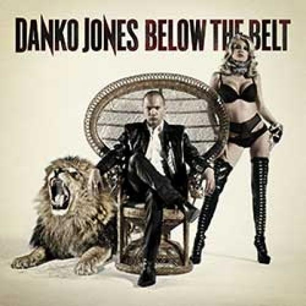 Danko Jones – Below The Belt