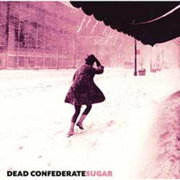 Dead Confederate – Sugar