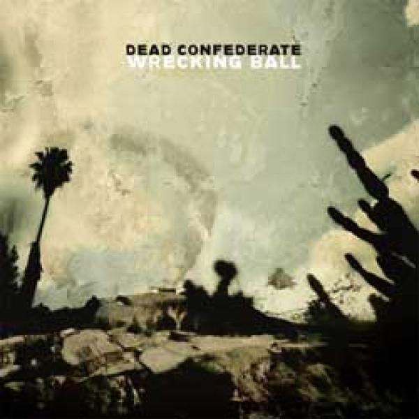 Dead Confederate – Wrecking Ball
