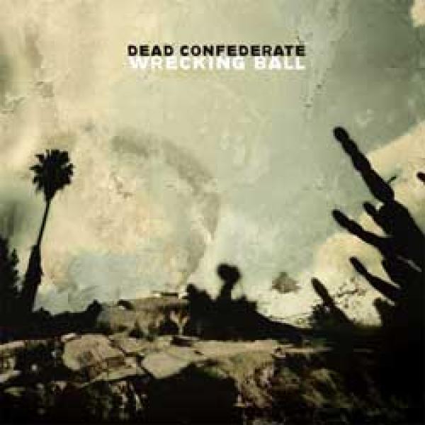 Dead Confederate – Wrecking Ball