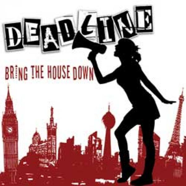 Deadline – Bring The House Down