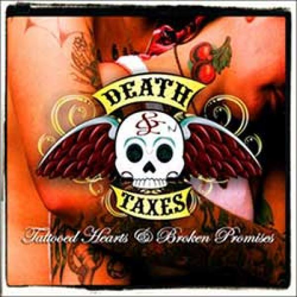 Death & Taxes – Tattooed Hearts & Broken Promises