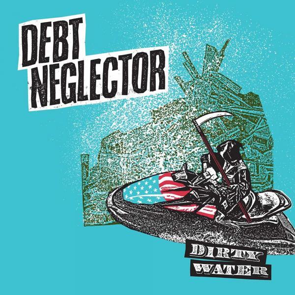 Debt Neglector Dirty Water Punk Rock Theory