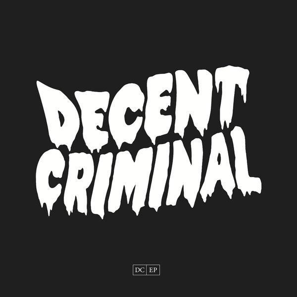 Decent Criminal DC EP Punk Rock Theory