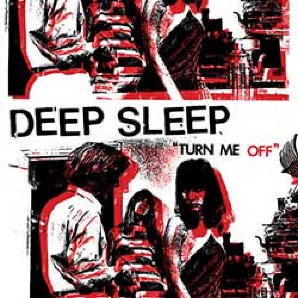 Deep Sleep – Turn Me Off