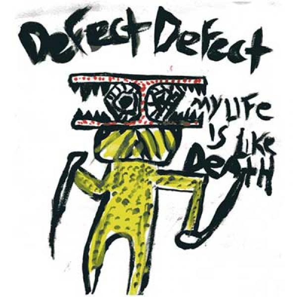 Defect Defect – My Life Is Like Death